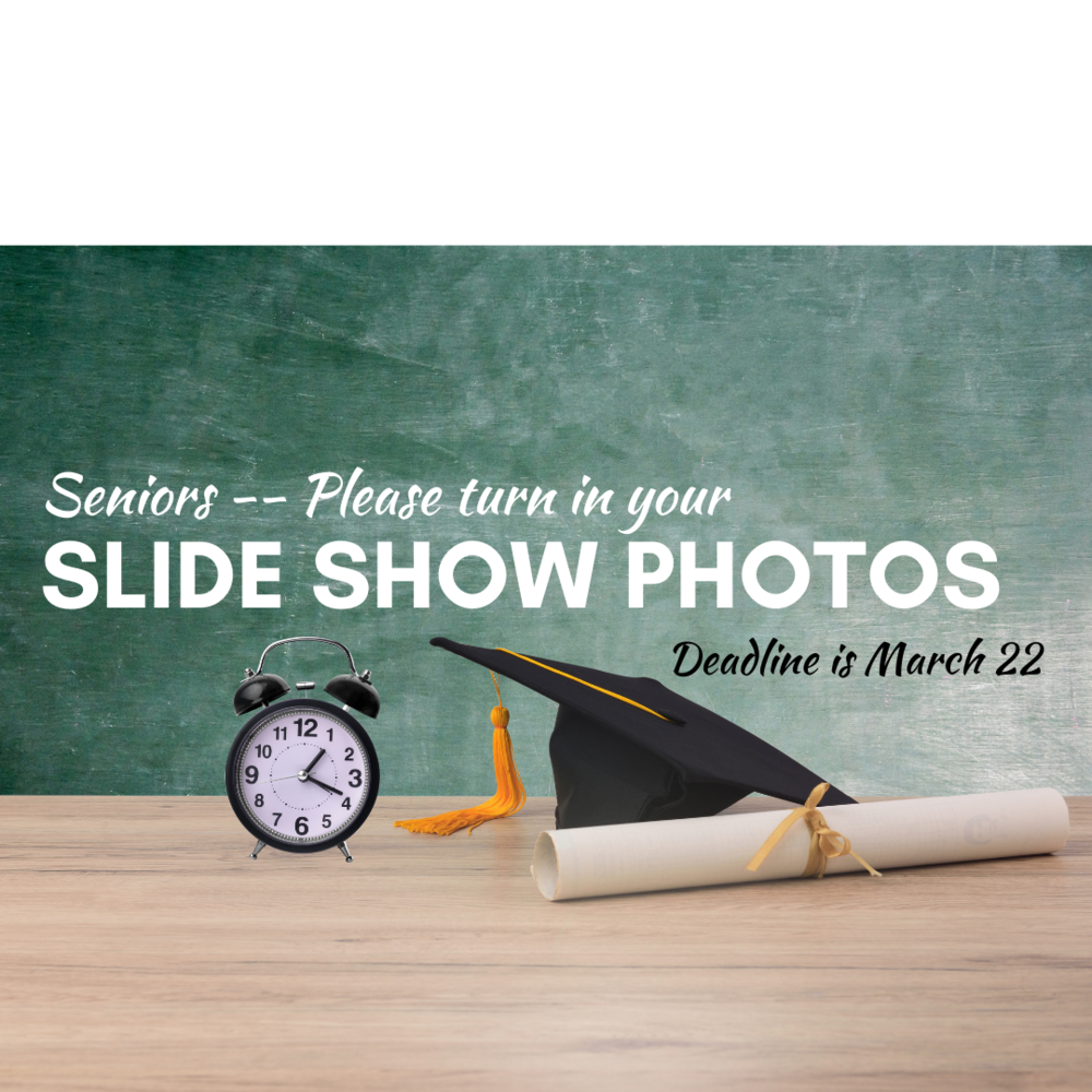 Slide show pictures needed from seniors